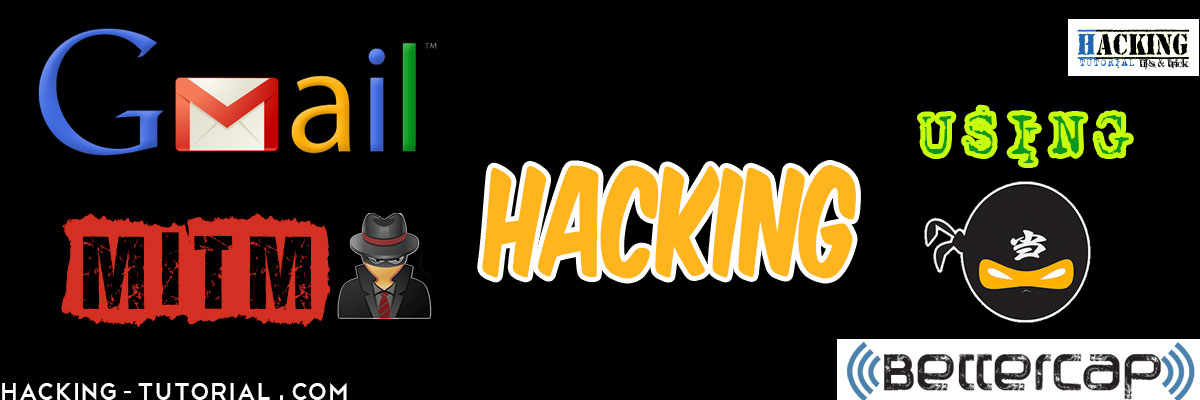 3 Langkah Hacking GMail MITM Menggunakan Bettercap